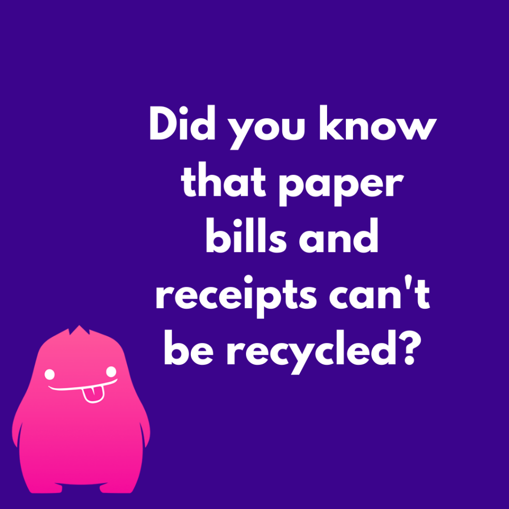 Paper bills can't be recycled